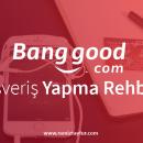 Banggood Üzerinden Alışveriş Yapmak