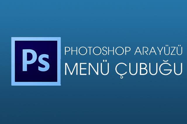 Photoshop arayüzü menü çubuğu