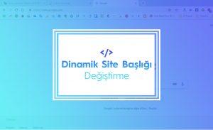 Tarayıcıda Farklı Sekmeye Geçince Site İsmini Değiştirme